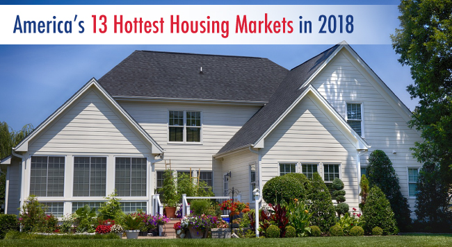 America S 13 Hottest Housing Markets In 2018 American